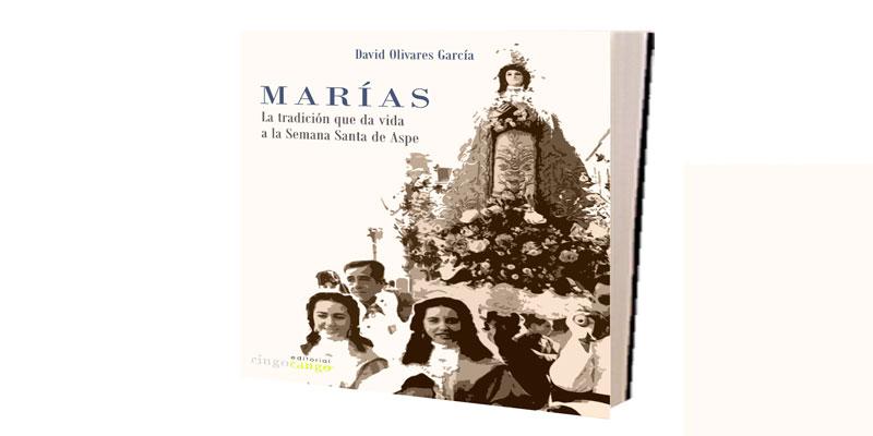 Photo of Presentación del libro Marías, la tradición que da vida a la Semana Santa de Aspe.