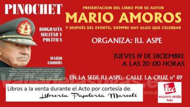 """Photo of #Aspe: Mario Amorós, presentará en Aspe el libro """"Pinochet, biografía política y militar"""""""